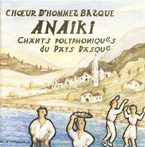 CD2 : ANAIKI Gizon Abesbatza – Chœur d'Hommes Basque Chants polyphoniques du Pays Basque